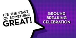 Ground Breaking Celebration: June 10th