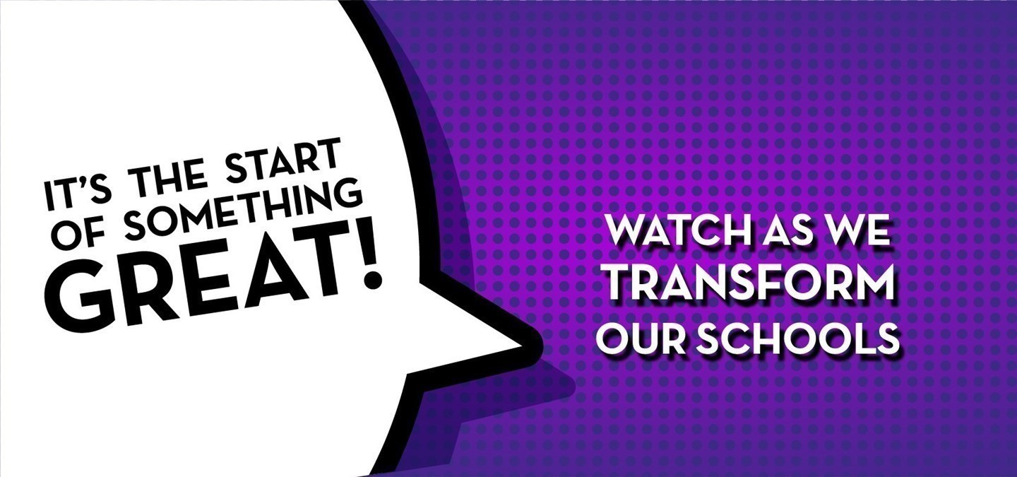 Watch As We Transform Our Schools